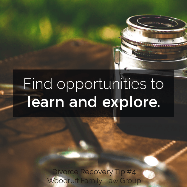 Divorce Recovery Tip 4 - Find opportunities to learn and explore.