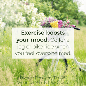 Divorce Recovery Tip 6 - Exercise boosts your mood. Go for a jog or bike ride when you feel overwhelmed.